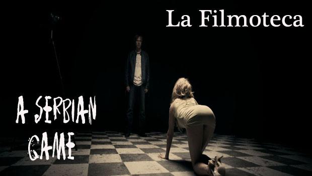 La Filmoteca: A Serbian Game 9