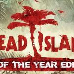 Dead Island tendrá edición juego del año