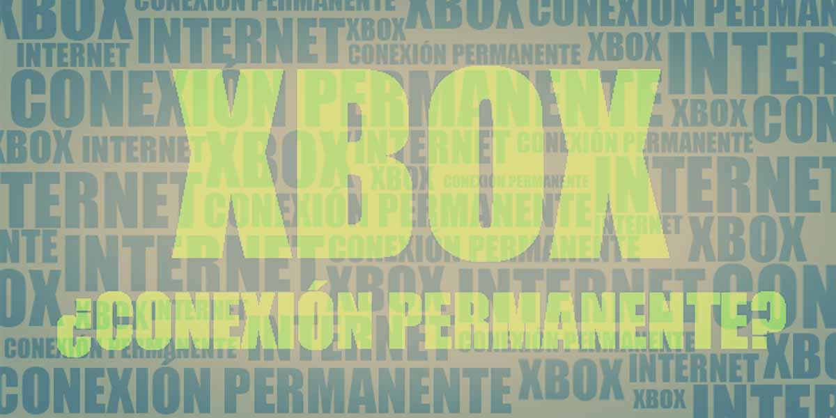 XBOX y el rumor de la conexión permanente 2