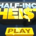 Half-inch Heist de Muntant Labs
