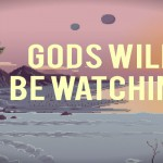 Análisis: Gods Will Be Watching