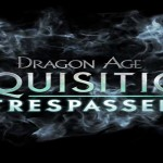 Dragon Age: Inquisition – Trespasser (DLC)