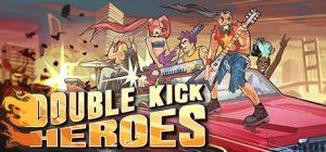 Double Kick Heroes*